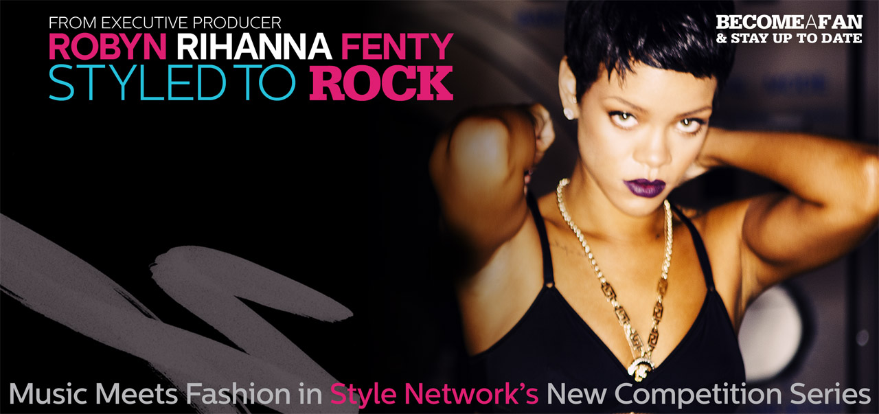 Style Network and Rihanna Partner for Fashion Reality Show